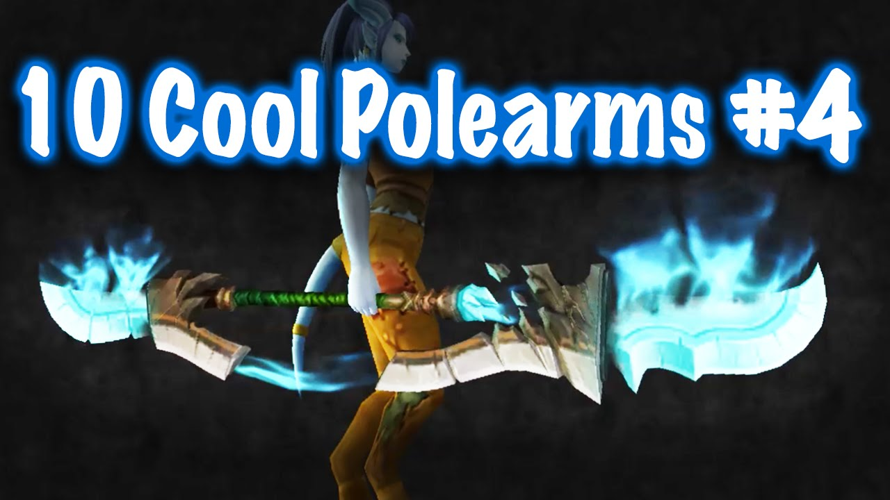 Jessiehealz - 10 Cool Polearms #4 Guide (World of Warcraft)