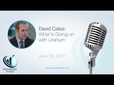 David Cates: What Is Going on with Uranium