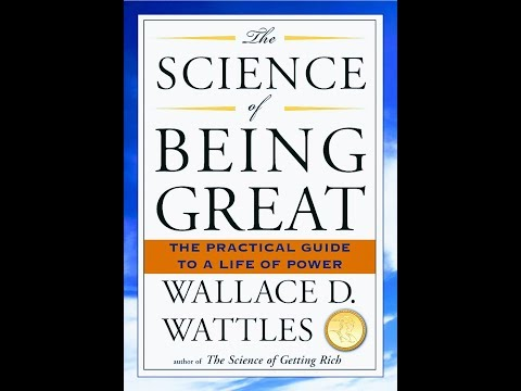 The Science of Being Great by Wallace D. Wattles (Full Audiobook)