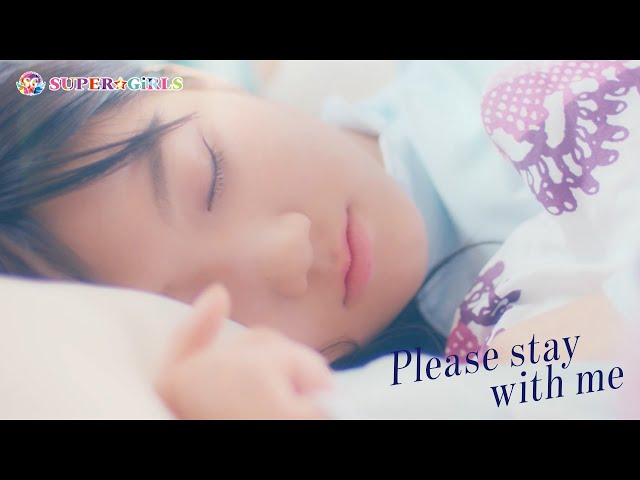 SUPER☆GiRLS / Please stay with me Music Video Full ver.