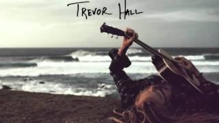 Watch Trevor Hall We Call video