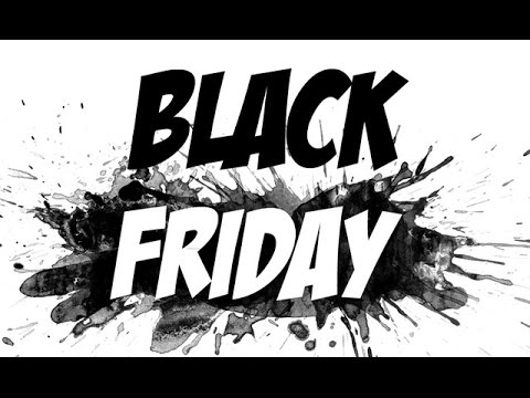 BLACK FRIDAY    NEW NEW DATE!