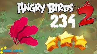 Angry Birds 2 - 3 Stars Walkthrough Level 234 [4K 60FPS]