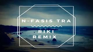TRA TRA N-Fasis - RIKI REMIX - 2018