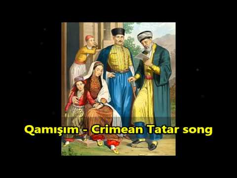 Qamisim - Къамышим - Crimean Tatar folk song