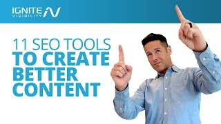 11 SEO Tools to Create Better Content