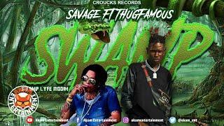 Savage Ft. Thugfamous - Swamp [Swamp Lyfe Riddim] August 2020