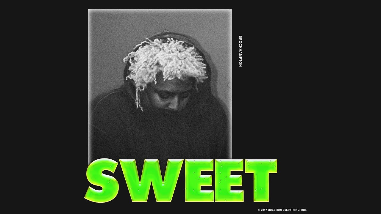 SWEET - BROCKHAMPTON - YouTube