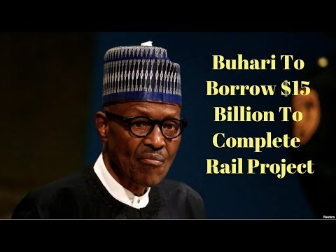 Buhari To Borrow $15 Billion To Complete Port Harcourt –Maiduguri Rail Project
