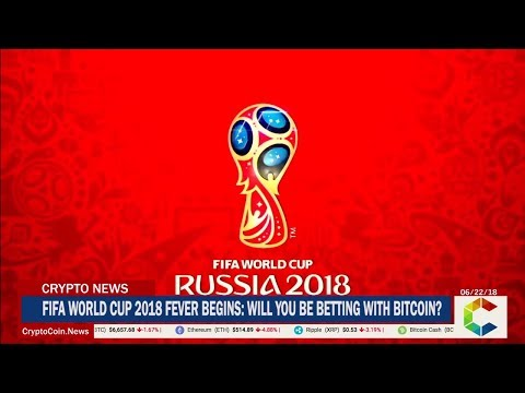 FIFA World Cup 2018 Fever Begins: Will You be Betting With Bitcoin?