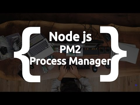 Node js Process Manager PM2