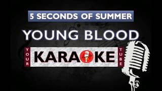 YOUNG BLOOD 5 Seconds of Summer (KARAOKE VERSION)