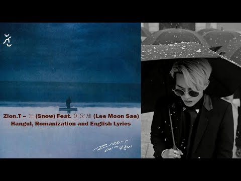 Zion.T – 눈 (Snow) Feat. 이문세 (Lee Moon Sae) Hangul, Romanization, English Lyrics