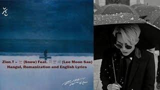 Video Zion.T – 눈 (Snow) Feat. 이문세 (Lee Moon Sae) Hangul, Romanization, English Lyrics download MP3, 3GP, MP4, WEBM, AVI, FLV Maret 2018