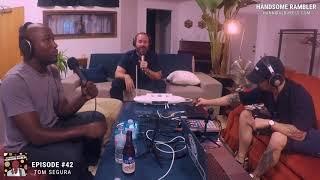 42. The Tom Segura Episode | Hannibal Buress: Handsome Rambler