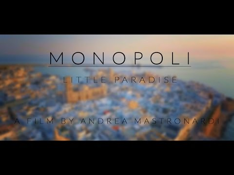 - MONOPOLI: LITTLE PARADISE - a film by Andrea Mastronardi