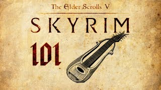 Skyrim Play 101 - Beginning of the End