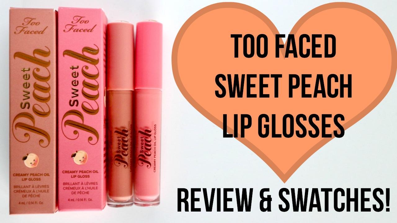 YUM! Too Faced Sweet Peach Creamy Peach Oil Lip Gloss ...