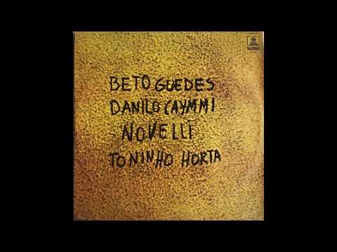BETO GUEDES/DANILO CAYMMI/NOVELLI/TONINHO HORTA - LP 1973 Full Album