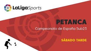 📺 Campeonato de España de Petanca Sub23 - Sábado Tarde