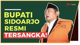 Bupati Sidoarjo Jadi Tersangka Hasil OTT Perdana KPK - JPNN.com