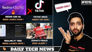 Redmi K30 4G India Launch,Tiktok Danger In India,Realme XT 730G India Launch Date,Zomato Fraud #1016