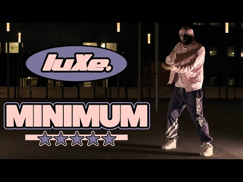 luXe - Minimum (Clip Officiel)