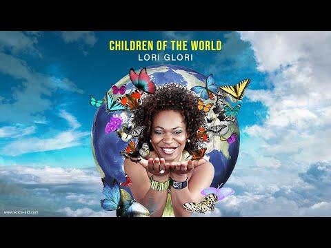 Lori Glori - Children of the World   Voice Aid Anthem