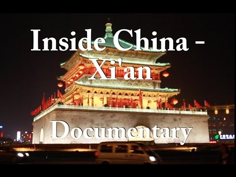 Xi'an Documentary - Inside China