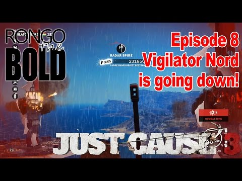 Rongo plays Just Cause 3 | Episode 8 | Vigilator Nord is going down!