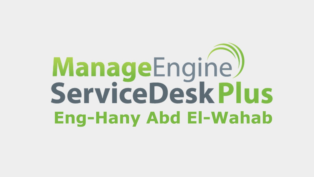 01 Manageengine Servicedesk Plus How To Install And Basic Configuration By Eng Hany Abd El Wahab