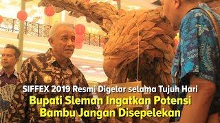 SIFFEX 2019: Bupati Sleman Ingatkan Potensi Bambu Jangan Disepelekan