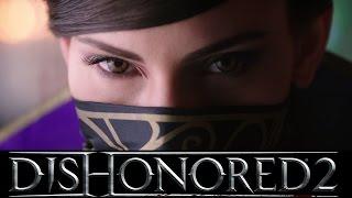 видео Обзор Dishonored 2 - дата выхода, системные требования. Миссии и задания в игре Dishonored 2
