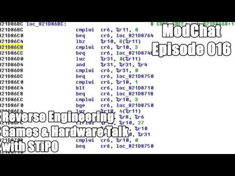 ModChat 016 - Reverse Engineering & Hardware Talk ft. STiPO
