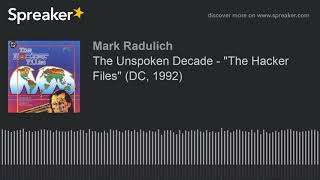 "The Unspoken Decade - ""The Hacker Files"" (DC, 1992)"