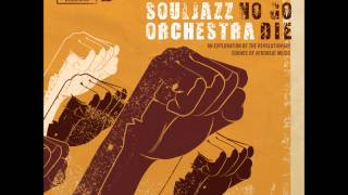 The Souljazz Orchestra - Insurrection (Original Version)