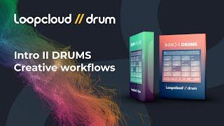 Intro II DRUMS Creative workflows - Loopcloud DRUM
