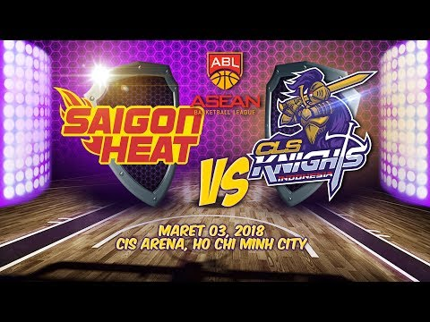 Saigon Heat VS CLS Knights Indonesia | ABL 2017 - 2018