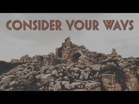 """Consider Your Ways"" - Nate Miller - 9/5/21"