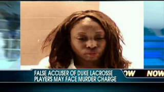 False Accuser of Duke Lacrosse Players May Face Murder Charge