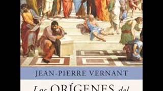 Los orígenes del pensamiento griego Jean-Pierre Vernant (voz loquendo).