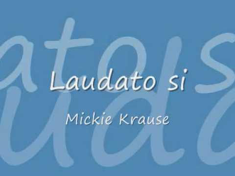 Laudato si  Mickie Krause