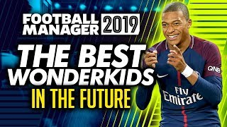 Football Manager 2019 - Best Wonderkids in the Future (FM19)