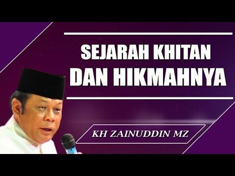 Sejarah Khitan dan Hikmahnya - Ceramah KH Zainuddin MZ