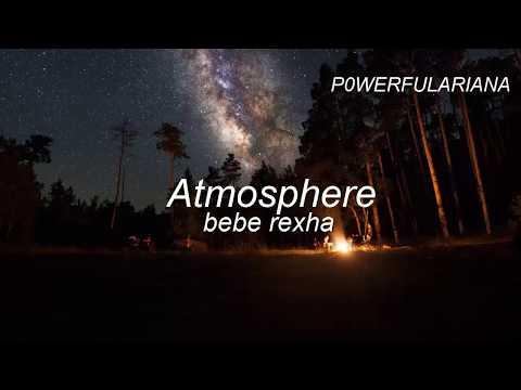 Atmosphere - Bebe Rexha (lyrics)