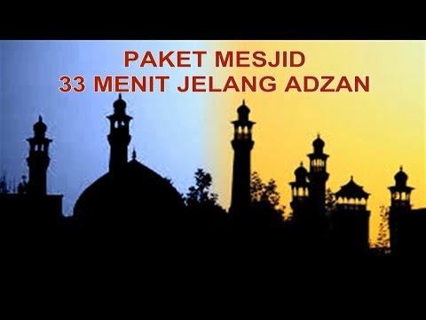 PAKET MESJID 33 MENIT JELANG ADZAN (Mengaji + Shalawat Tarhim + Bedug Adzan)