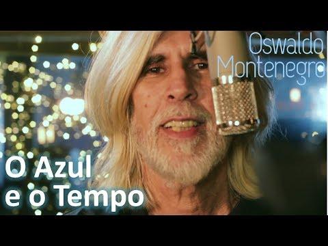 O Azul e o Tempo - Oswaldo Montenegro (Novo Clipe)