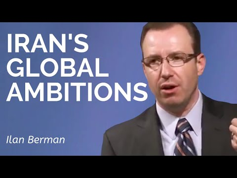 Ilan Berman: Iran's Global Ambitions