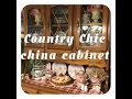 COUNTRY CHIC~*How to Decorate a China Cabinet*