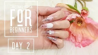 Beginners Acrylic Nails Tutorial - Christmas 2018 Nail Design - Day 2